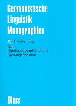 Aids. Krankheitsgeschichte und Sprachgeschichte von Eitz,  Thorsten