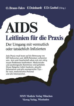 AIDS: Leitlinien für die Praxis von Braun-Falco,  O., Deinhardt,  F., Goebel,  F.D.