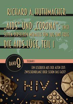 """""""Aids"""" und """"Corona"""": Zwei Seiten derselben Medaille von Lug und Trug (Teilband 1) von Huthmacher,  Richard A."""