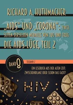 """""""Aids"""" und """"Corona"""": Zwei Seiten derselben Medaille von Lug und Trug (Teilband 2) von Huthmacher,  Richard A."""