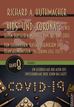 """""""Aids"""" und """"Corona"""": Zwei Seiten derselben Medaille von Lug und Trug (Teilband 3) von Huthmacher,  Richard A."""