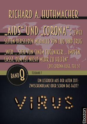 """""""Aids"""" und """"Corona"""": Zwei Seiten derselben Medaille von Lug und Trug (Teilband 7) von Huthmacher,  Richard A."""