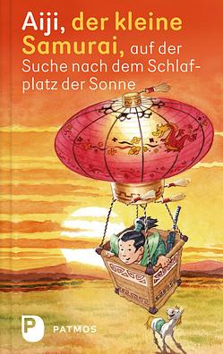 Aiji, der kleine Samurai, auf der Suche nach dem Schlafplatz der Sonne von Buttron,  Rainer, Jung,  Jo, Karca,  Kaan, Zehfuß,  Ulrich