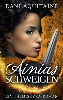 Ainias Schweigen von Aquitaine,  Dani