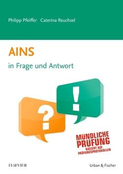 AINS In Frage und Antwort von Pfeiffer,  Philipp, Reuchsel,  Caterina