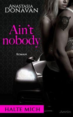 Ain't Nobody 2: Befreie mich von Donavan,  Anastasia