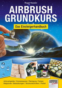 Airbrush-Grundkurs von Hassler,  Roger
