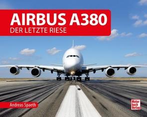 Airbus A380 von Spaeth,  Andreas