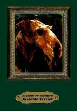 Airedale Terrier – Das Rasseportrait von Bardeleben,  Christa von