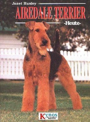 Airedale Terrier heute von Huxley,  Janet, Rau,  Gisela