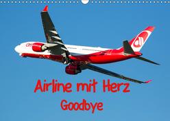 Airline mit Herz Goodbye (Wandkalender 2019 DIN A3 quer) von Spoddig,  Rainer