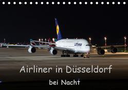 Airliner in Düsseldorf bei Nacht (Tischkalender 2019 DIN A5 quer) von Spoddig,  Rainer