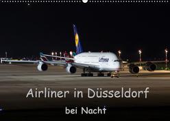Airliner in Düsseldorf bei Nacht (Wandkalender 2019 DIN A2 quer) von Spoddig,  Rainer