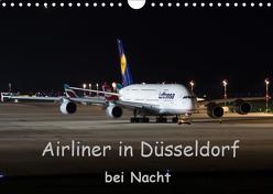 Airliner in Düsseldorf bei Nacht (Wandkalender 2019 DIN A4 quer) von Spoddig,  Rainer