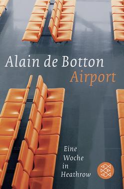 Airport von Botton,  Alain de, Robben,  Bernhard