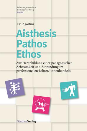 Aisthesis – Pathos – Ethos von Agostini,  Evi