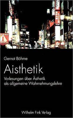 Aisthetik von Böhme,  Gernot