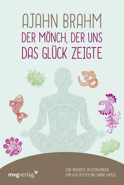 Ajahn Brahm – Der Mönch, der uns das Glück zeigte von Kroiß,  Sabine, Reuter,  Vusi Sebastian