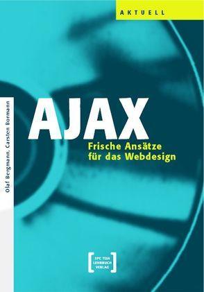 AJAX – Frische Ansätze für das Webdesign von Bergmann,  Olaf, Bormann,  Carsten