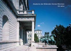 Akademie der Bildenden Künste München 195 Jahre von Willikens,  Ben