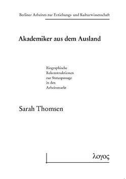 Akademiker aus dem Ausland – Biographische Rekonstruktionen zur Statuspassage in den Arbeitsmarkt von Thomsen,  Sarah