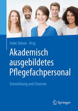 Akademisch ausgebildetes Pflegefachpersonal von Simon,  Anke