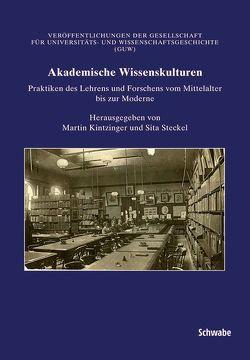 Akademische Wissenskulturen von Kintzinger,  Martin, Steckel,  Sita