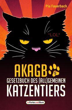 AKAGB – Gesetzbuch des (all)gemeinen Katzentiers von Fauerbach,  Pia