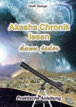 Akasha Chronik lesen kann jeder von Stange,  Steffi