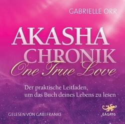 Akasha Chronik – One True Love von Franke,  Gabi, Orr,  Gabrielle