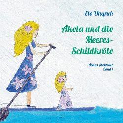 Akela und die Meeresschildkröte von Ungruh,  Ela