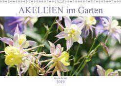 Akeleien im Garten (Wandkalender 2019 DIN A3 quer) von Kruse,  Gisela