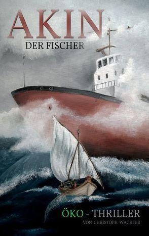 Akin der Fischer von Wachter,  Christoph