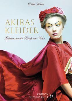 AKIRAS KLEIDER – GEHEIMNISVOLLE BRIEFE AUS WIEN von Kresse,  Dodo