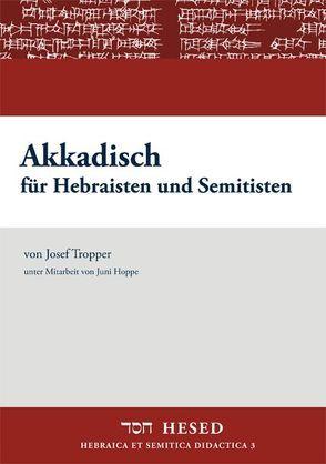 Akkadisch für Hebraisten und Semitisten von Hoppe,  Juni, Tropper,  Josef