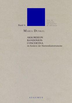 Akkordeon – Bandonion – Concertina im Kontext der Harmonikainstrumente von Dunkel,  Maria, Jacobs,  Helmut C, Kaupenjohann,  Ralf