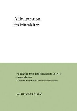 Akkulturation im Mittelalter von Härtel,  Reinhard