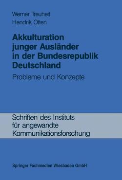 Akkulturation junger Ausländer in der Bundesrepublik Deutschland von Treuheit,  Werner