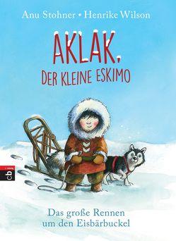 Aklak, der kleine Eskimo von Stohner,  Anu, Wilson,  Henrike