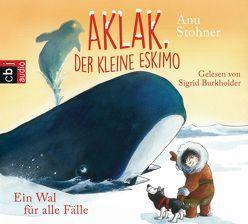 Aklak, der kleine Eskimo – Ein Wal für alle Fälle von Burkholder,  Sigrid, Stohner,  Anu, Wilson,  Henrike