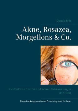 Akne, Rosazea, Morgellons & Co. von Ehle,  Claudia