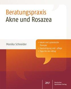 Akne und Rosazea von Schneider,  Monika