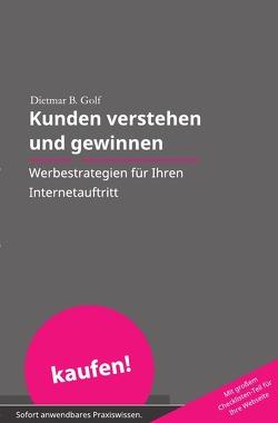 Akquise ohne Aufwand / Kunden verstehen und gewinnen von Golf,  Dietmar B.