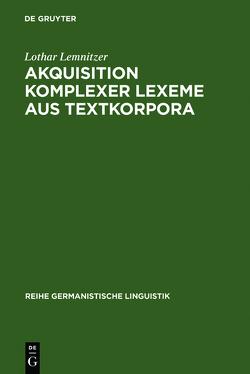 Akquisition komplexer Lexeme aus Textkorpora von Lemnitzer,  Lothar