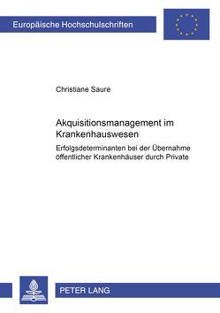 Akquisitionsmanagement im Krankenhauswesen von Saure,  Christiane