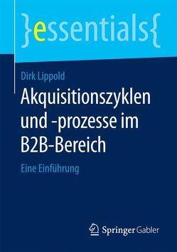 Akquisitionszyklen und -prozesse im B2B-Bereich von Lippold,  Dirk