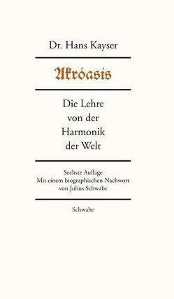 Akróasís von Kayser,  Hans, Schwabe,  Julius