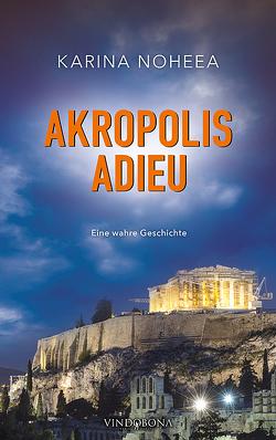 Akropolis Adieu von Noheea,  Karina
