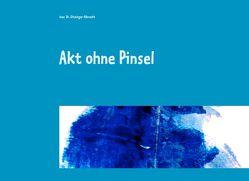 Akt ohne Pinsel von Gitzinger-Albrecht,  Inez