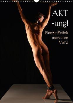 AKT-ung! FineArtFetish masculine Vol.2 (Wandkalender 2018 DIN A3 hoch) von nudio,  k.A.